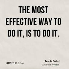 amelia-earhart-aviator-quote-the-most-effective-way-to-do-it-is-to-do.jpg